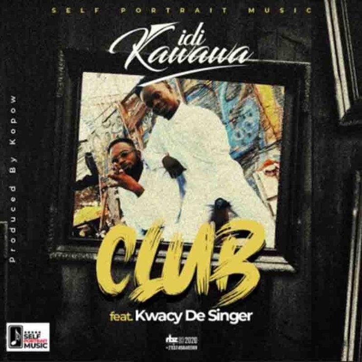 DOWNLOAD MP3: iDi Kawawa Ft Kwacy De Singer - Club