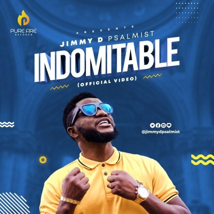DOWNLOAD VIDEO: Indomitable – Jimmy D Psalmist