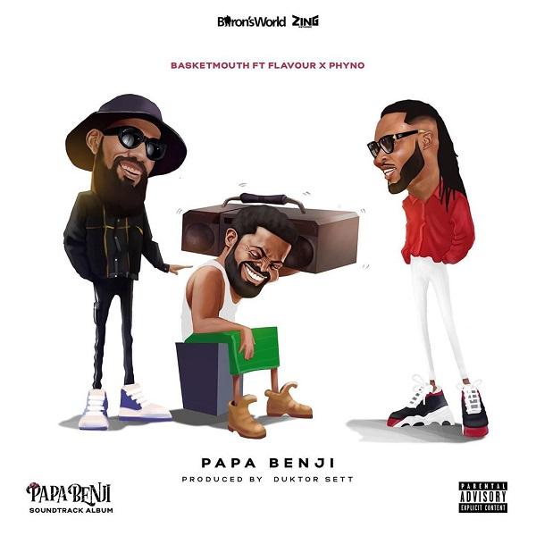 DOWNLOAD: Basketmouth ft. Phyno, Flavour – Papa Benji