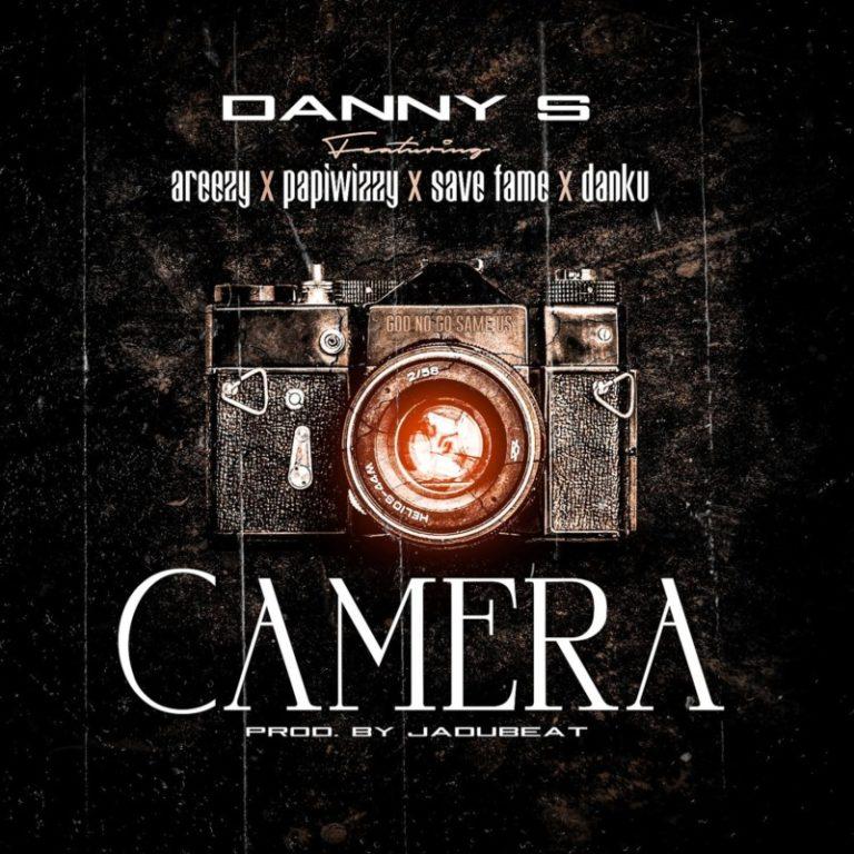 DOWNLOAD: Danny S ft. Areezy X Papiwizzy X Savefame X Danku – Camera