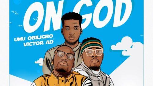 DOWNLOAD MP3: Umu Obiligbo ft. Victor AD – On God
