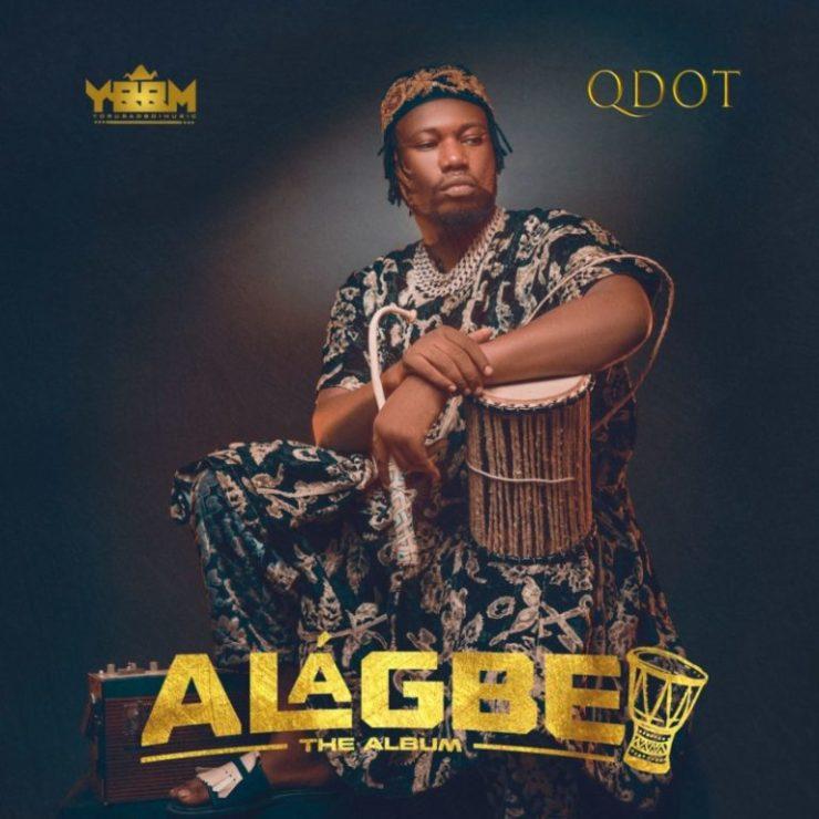 [Album] Qdot ft. 9ice, Niniola, Patoranking & More – Alagbe