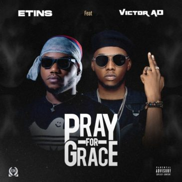 DOWNLOAD MP3: Etins x Victor AD – Pray For Grace
