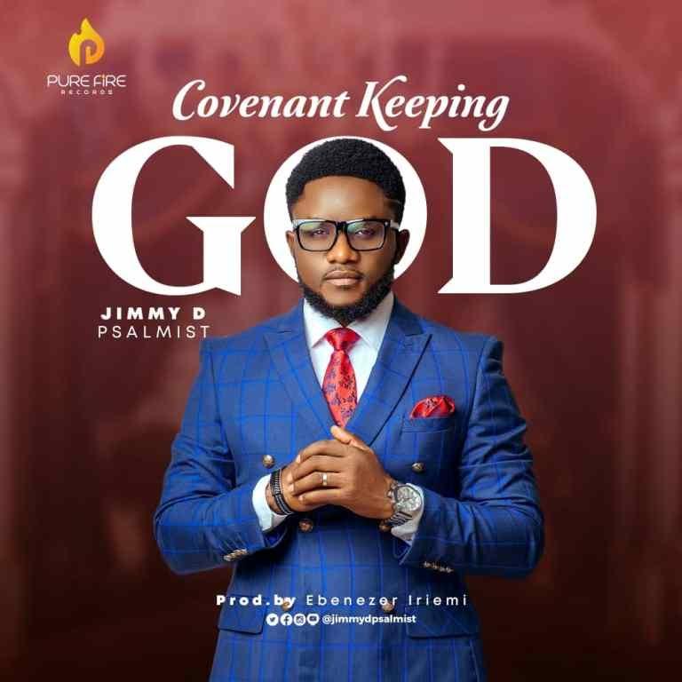 DOWNLOAD MP3: Jimmy D Psalmist – Covenant Keeping God