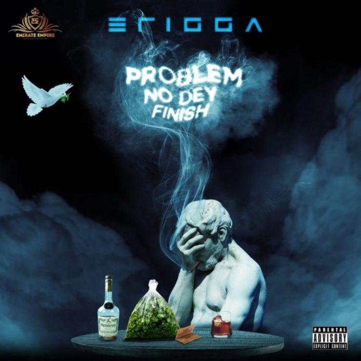 DOWNLOAD MP3: Erigga – Problem No Dey Finish
