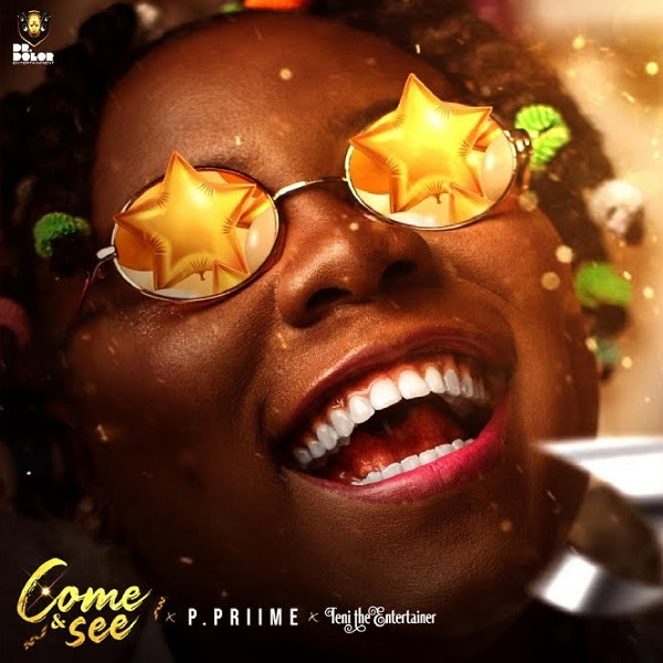 DOWNLOAD MP3: P Priime ft. Teni – Come and See