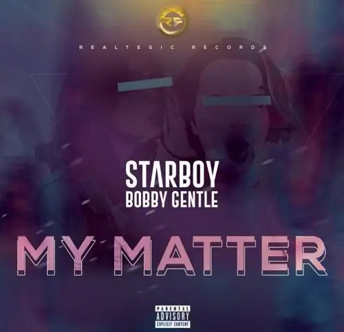 DOWNLOAD MP3: Bobby Gentle – My Matter