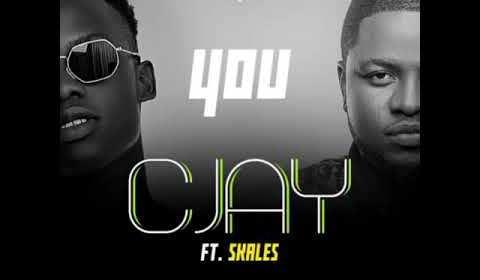 DOWNLOAD MP3: Cjay Ft. Skales – You