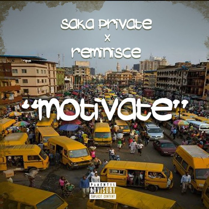 DOWNLOAD Mp3: Saka Private Ft. Reminisce – Motivate