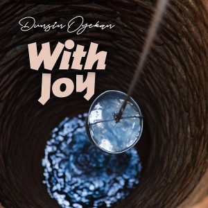 DOWNLOAD MP3: With Joy – Dunsin Oyekan