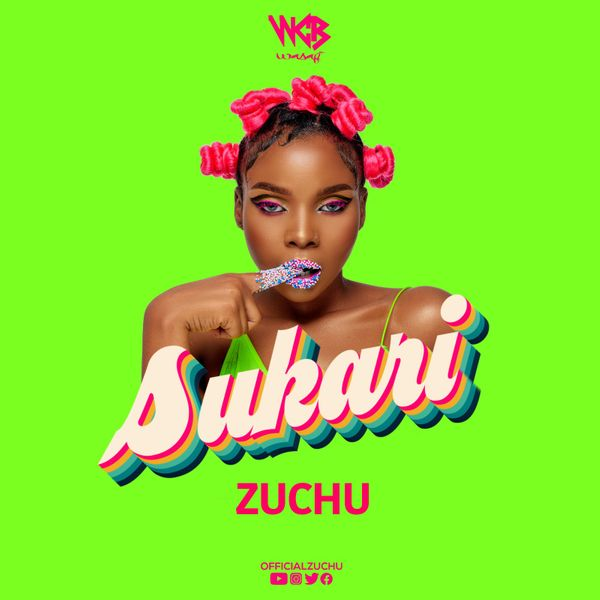DOWNLOAD MP3: Zuchu – Sukari