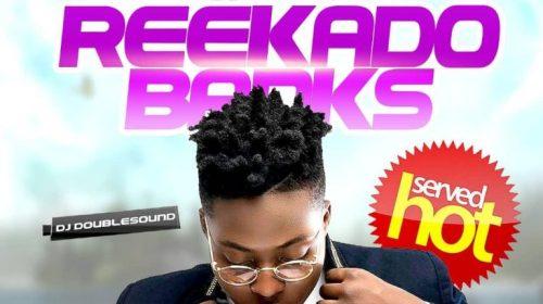 DOWNLOAD: Best of Reekado Banks DJ Mix
