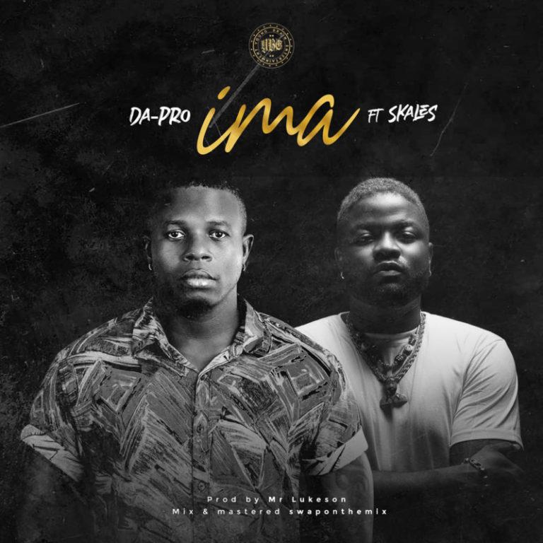 DOWNLOAD Mp3: Da-Pro ft Skales – IMA