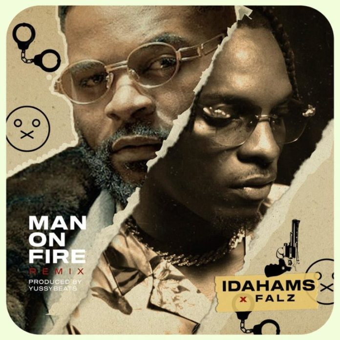 DOWNLOAD Mp3: Idahams ft. Falz – Man On Fire (Remix)