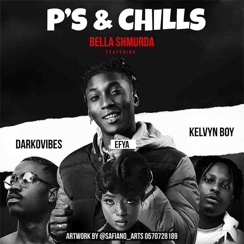 DOWNLOAD: Bella Shmurda ft Efya, Darkovibes & Kelvynboy – P's & Chills