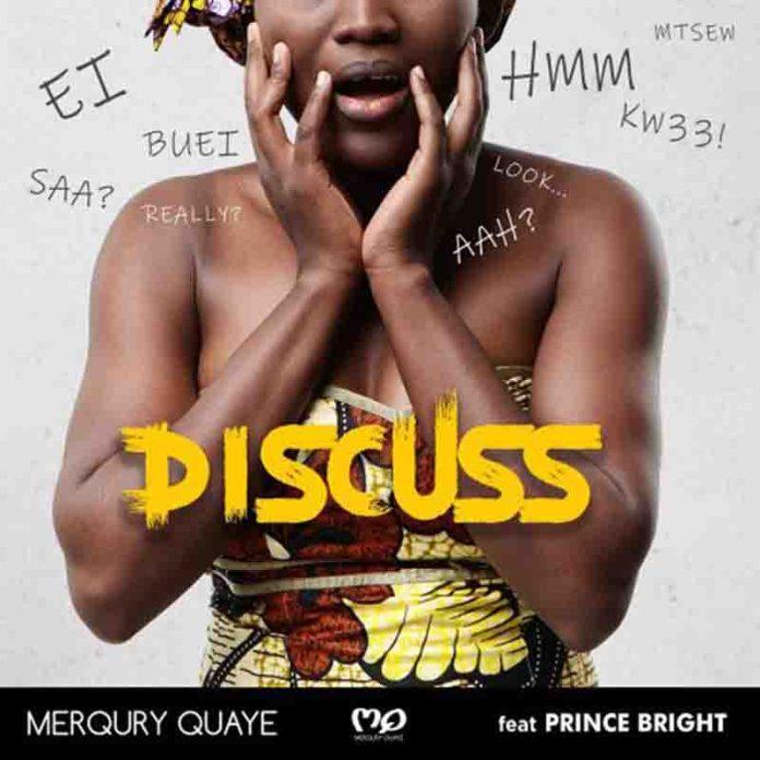 DOWNLOAD MP3: Merqury Quaye Ft Prince Bright – Discuss