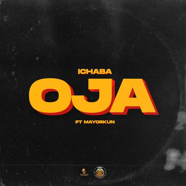 DOWNLOAD MP3: Ichaba Ft. Mayorkun – Oja (Mp3 Download)