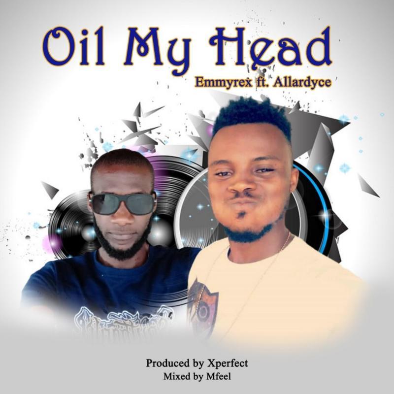 DOWNLOAD MP3: Emmyrex ft Allardyce – Oil My Head