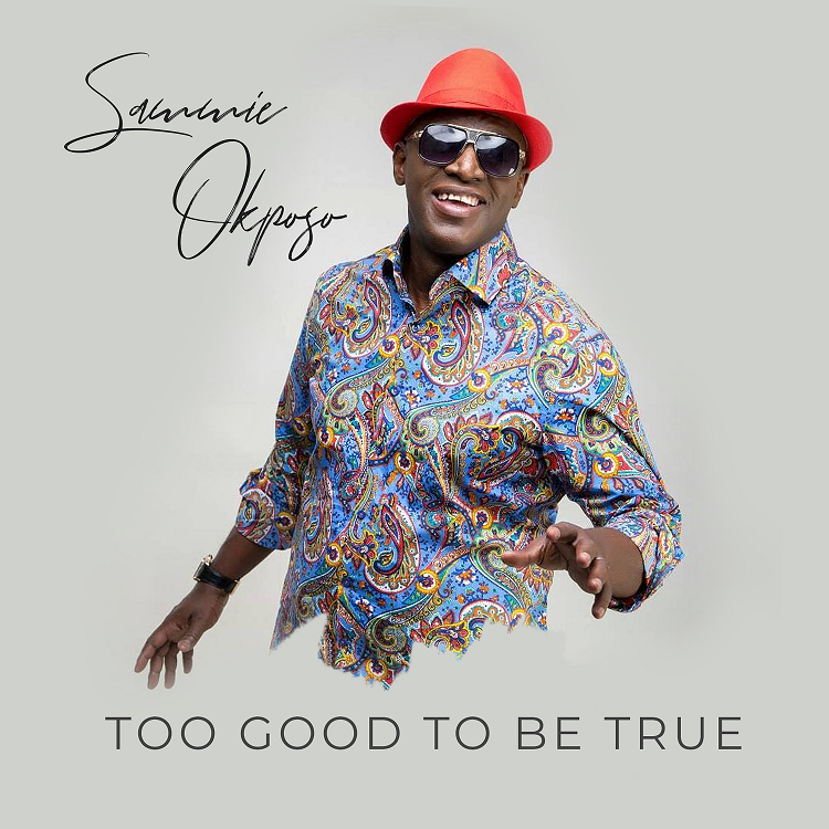 DOWNLOAD MP3: Sammie Okposo – Too Good To Be True
