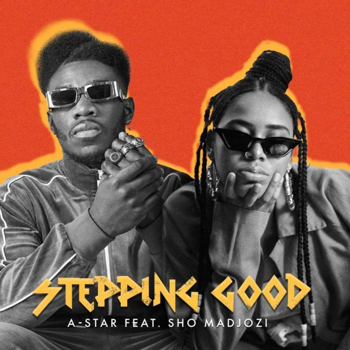 DOWNLOAD: A-Star – Stepping Good ft Sho Madjozi
