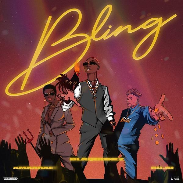 DOWNLOAD MP3: Blaqbonez – Bling Ft. Amaarae Buju