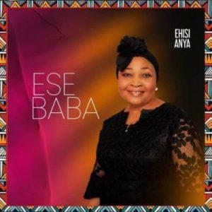 Ehisianya – Ese Baba (MP3 DOWNLOAD)