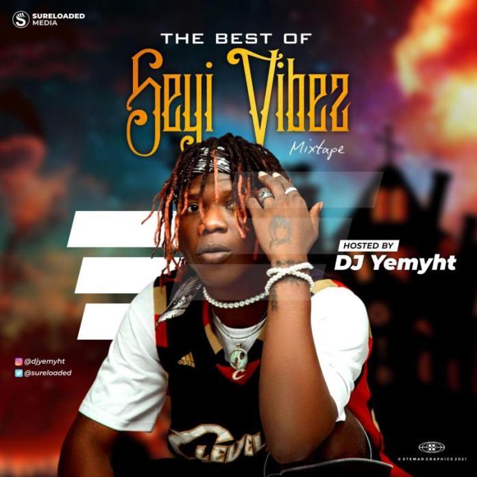 DOWNLOAD: Best Of Seyi Vibez Mix 2021