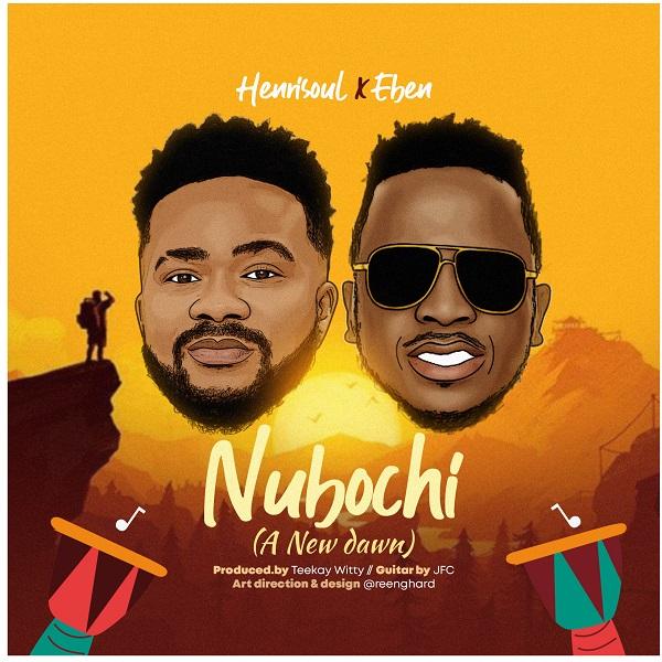 DOWNLOAD MP3: Nubochi (A New Dawn) – Henrisoul Ft. Eben