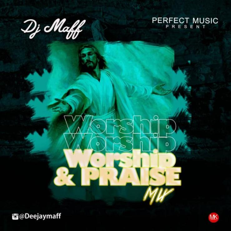 DJ Maff Gospel Mixtape – Worship and Praise Mix 2021