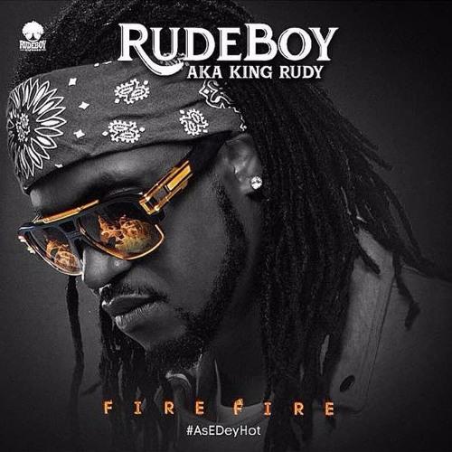 DOWNLOAD MP3: Rudeboy Fire Fire