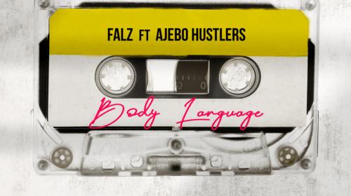 DOWNLOAD MP3: Falz ft. Ajebo Hustlers – Body Language