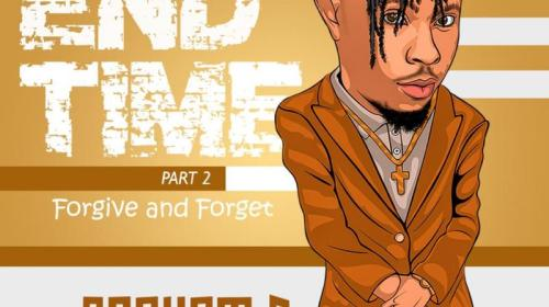 DOWNLOAD MP3: Graham D – End Time Part 2 (Forgive and Forget)