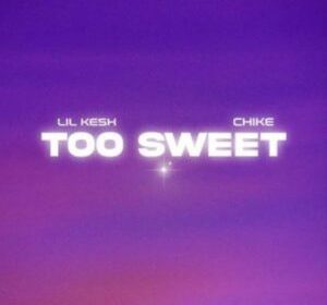 DOWNLOAD MP3: Lil Kesh – Too Sweet ft. Chike