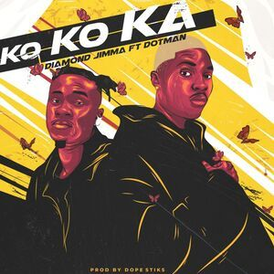 Diamond Jimma Ft. Dotman – Kokoka