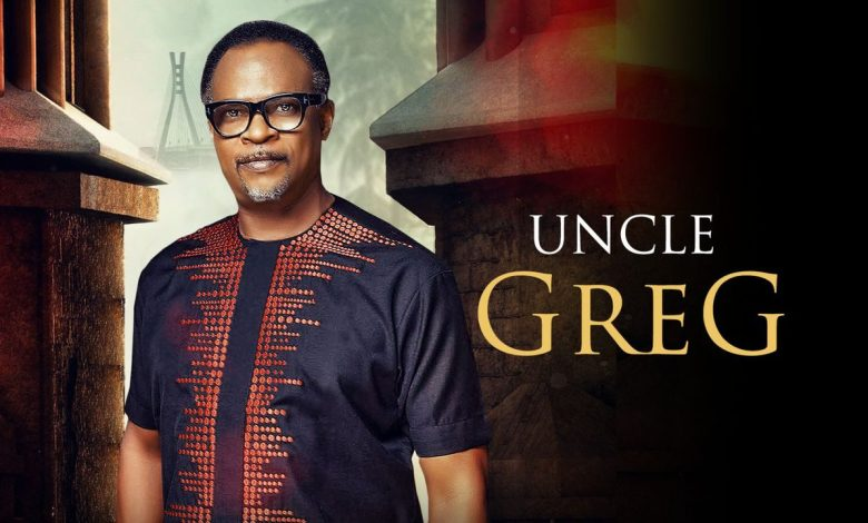 [DOWNLOAD] Uncle Greg – Nollywood Movie