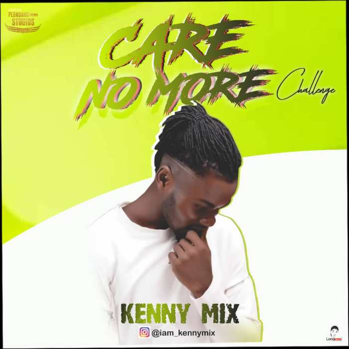 CHALLENGE MUSIC – KennyMix – Care No More