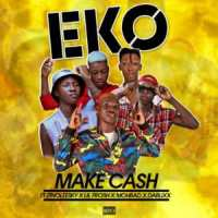 MUSIC: Make Cash Ft. Zinoleesky, Lil Frosh, Mohbad & Dablixx – Eko