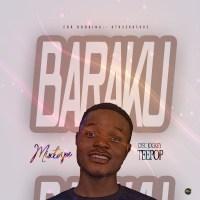 HOT MIX: DJ Teepop - Baraku (Naijapopstar Official DJ)