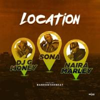MUSIC: DJ G Money Ft. Sona & Naira Marley – Location