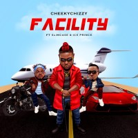 MUSIC: Cheekychizzy Ft. Ice Prince & Slimcase – Facility