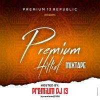 PREMIUM: DJ 13 - Premium HitList Mixtape