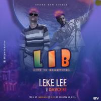 MUSIC: Leke Lee Ft. Davolee – Life Is Beautiful (L.I.B)