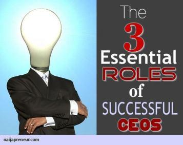 3 essential roles of successful CEOs