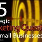 55 Strategic Marketing Questions for Small Businesses