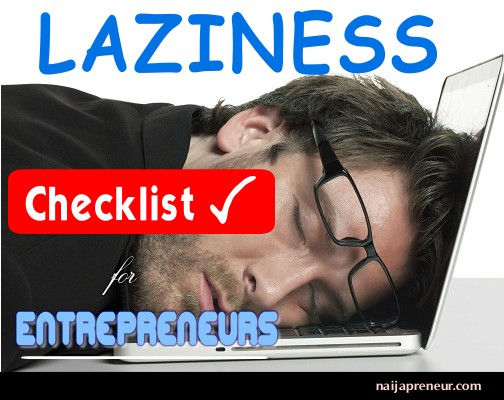 Laziness Checklist For Entrepreneurs - Naijapreneur