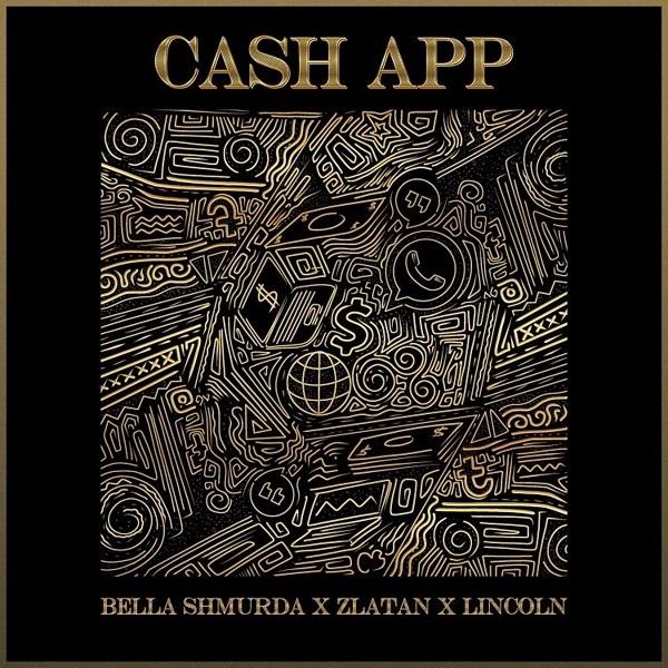 Bella Shmurda Cash App ft Zlatan Lincoln