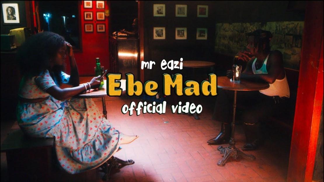 Mr Eazi E Be Mad