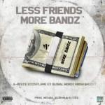 TWC ft. A-Reece, Ecco, Flame, Wordz, Ex Global, Krish & Ghoust – Less Friends More Bandz