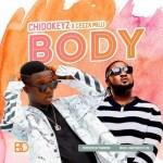 Chidokeyz ft. Ceeza Milli – Body (prod. by Phantom)