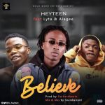 Heyteen ft. Alagee & Lyta – Believe